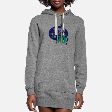 Bursdag Of course I know everything, I'm 70 - Women's Hoodie Dress