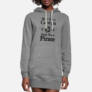 Party Like A Pirate Work Like A Captain Party Like A Pirate - Women's Hoodie Dress