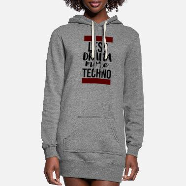 Raver less drama more techno music rave - Women's Hoodie Dress