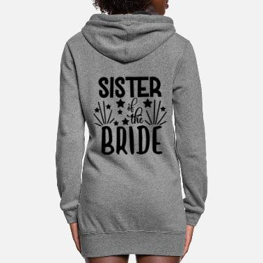 Wedding Party love loversSister Of The Bride - Wedding Design - Women's Hoodie Dress