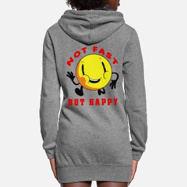 Not Fast But Happy - Women's Hoodie Dress