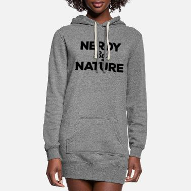 Nature Nerdy By Nature Funny Quote - Women's Hoodie Dress