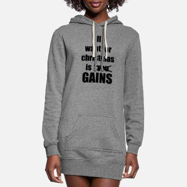 Gains All i want for christmas is you gains - Women's Hoodie Dress
