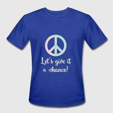Peace: Let's Give it a Chance! - Men's Moisture Wicking Performance T-Shirt