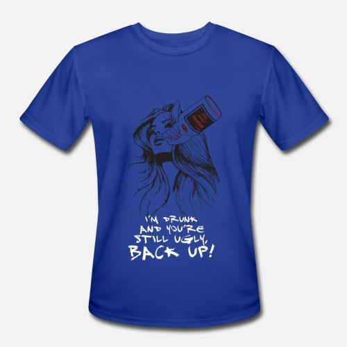 df91cb5d I M DRUNK AND YOU RE STILL UGLY BACK UP by DOPEAZZGRAPHICS | Spreadshirt