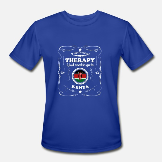 Kenya T-Shirts - DON T NEED THERAPIE WANT GO KENYA - Men's Sport T-Shirt royal blue