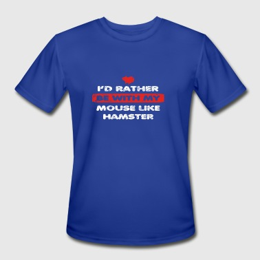 Mouse Fur Hamster love rather bei my MOUSE LIKE HAMSTER - Men's Moisture Wicking Performance T-Shirt