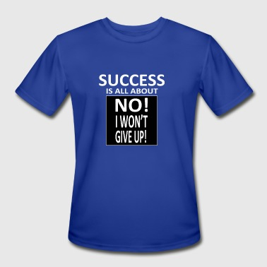 Success Quotes Success quote t-shirt - Men's Moisture Wicking Performance T-Shirt