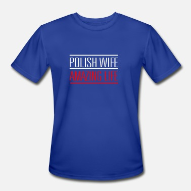 Polish Jokes Polish Wife Amazing Life - Men's Moisture Wicking Performance T-Shirt