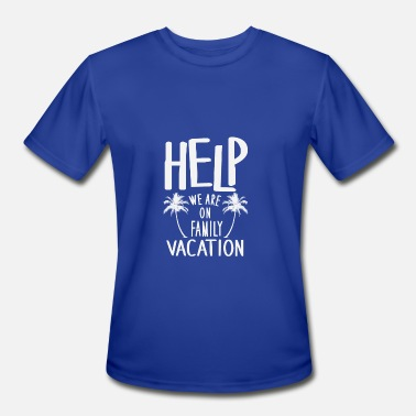 Family Vacation Help We Are On Family Vacation - Men's Moisture Wicking Performance T-Shirt