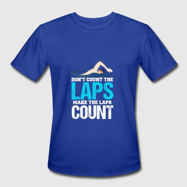 Lap Don't Count The Laps Make The Laps Count - Men's Moisture Wicking Performance T-Shirt