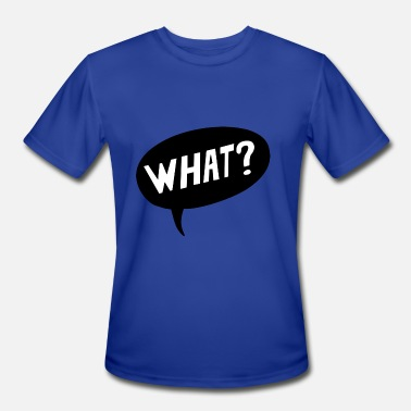 This What An What? - Men's Sport T-Shirt