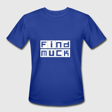 Find muck. Simply Mindfuck gift T-Shirt. - Men's Moisture Wicking Performance T-Shirt