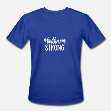 Birth Mom Birth Mom Strong - Men's Moisture Wicking Performance T-Shirt