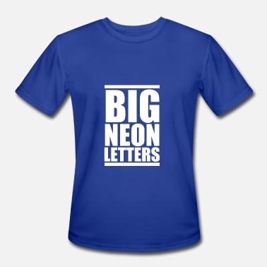 Big Neon Letters New Design Big Neon Letters Best Seller - Men's Moisture Wicking Performance T-Shirt