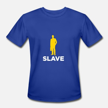 Slave Boy I Am A Corporate Slave - Men's Moisture Wicking Performance T-Shirt