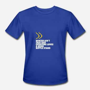 Nipples Funny Standing Nipples Are Something Beautiful! - Men's Moisture Wicking Performance T-Shirt
