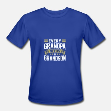 Funny Grandpa Grandson EVERY GRANDPA NEEDS A GRANDSON - Men's Moisture Wicking Performance T-Shirt