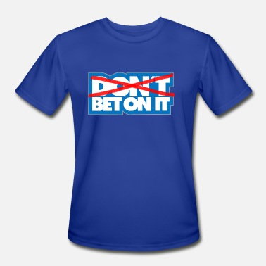 Betting Bet On It - Men's Sport T-Shirt
