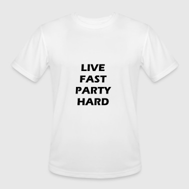 live fast party hard - Men's Moisture Wicking Performance T-Shirt
