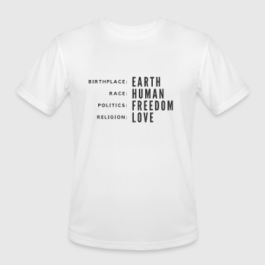 Birth Place Earth Birth Place Earth, Human, Freedom, Religion Love - Men's Moisture Wicking Performance T-Shirt
