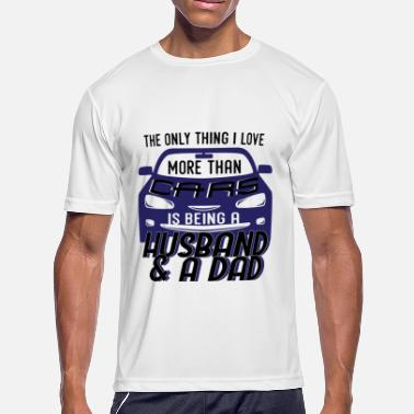 Father Car Funny Car Racing Dad Husband Fathers Day Men Gift - Men's Moisture Wicking Performance T-Shirt