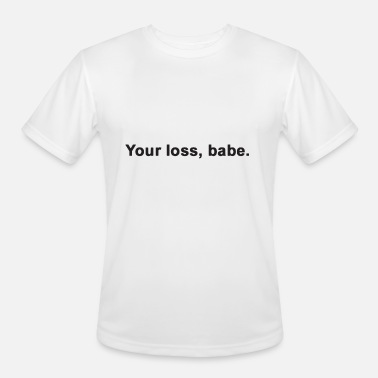 c5307e178bd6a5 Your Loss Babe Ladies Womens Slogan Funny Gift Mem Men's Premium T ...
