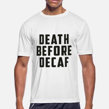 Death Before Decaf Death Before Decaf - Men's Moisture Wicking Performance T-Shirt