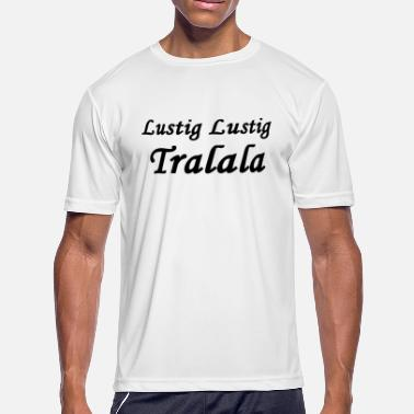Lustig Lustig Lustig Tralala - Men's Moisture Wicking Performance T-Shirt