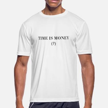 Time Is Money TIME IS MONEY - Men's Moisture Wicking Performance T-Shirt