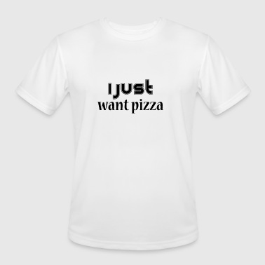 I Just Want Pizza I Just Want Pizza black - Men's Moisture Wicking Performance T-Shirt