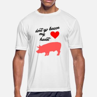 Dont Go Bacon dont go bacon my heart 2 - Men's Moisture Wicking Performance T-Shirt