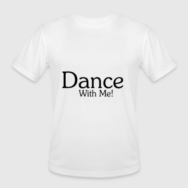 Dance With Me - Men's Moisture Wicking Performance T-Shirt