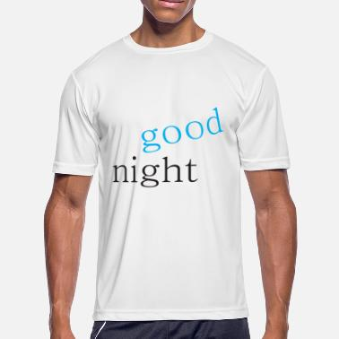 Good Night good night - Men's Moisture Wicking Performance T-Shirt