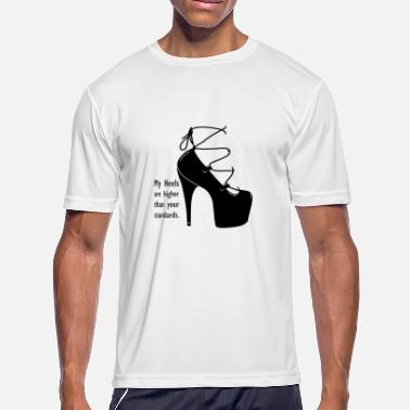 High Standards High heels - high standards - Men's Moisture Wicking Performance T-Shirt