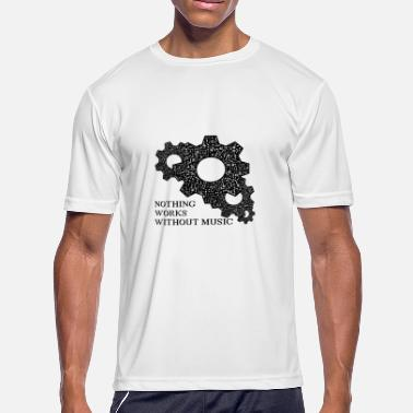 Nothing Works Nothing works without music ! - Men's Moisture Wicking Performance T-Shirt