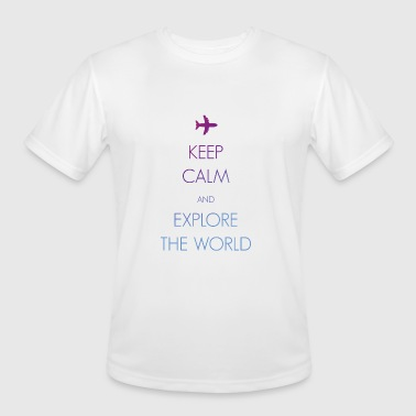 Keep calm and explore the world - Men's Moisture Wicking Performance T-Shirt