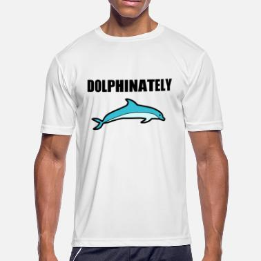 Save Dolphins Dolphinately Dolphin funny Gift idea environment - Men's Moisture Wicking Performance T-Shirt