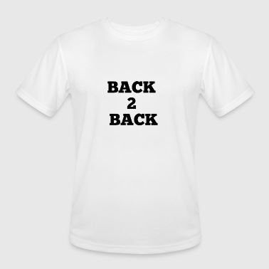 Back 2 Back BACK 2 BACK - Men's Moisture Wicking Performance T-Shirt