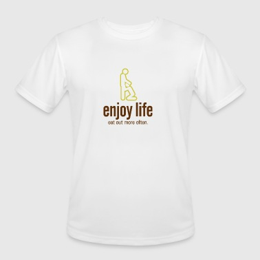 Sexual Intercourse Sex Position Enjoy Life. Eat Out More Often! - Men's Moisture Wicking Performance T-Shirt