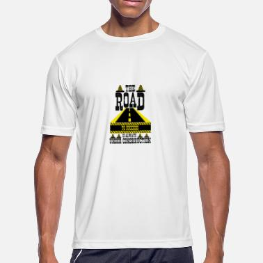 Road Construction The Road To Success Is Always Under Construction - Men's Moisture Wicking Performance T-Shirt