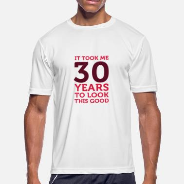 First Year Anniversary It Took 30 Years To Look So Good! - Men's Moisture Wicking Performance T-Shirt