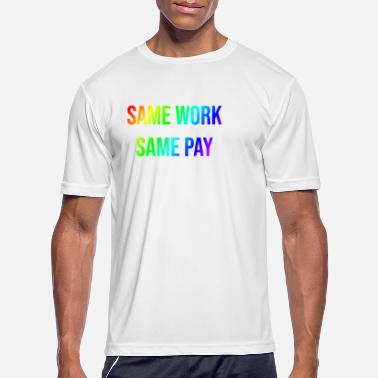 Pay SAME WORK - SAME PAY - Men's Sport T-Shirt