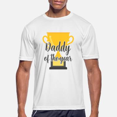 Daddy Of The Year Daddy of the year Father's Day Dad Trophy - Men's Sport T-Shirt