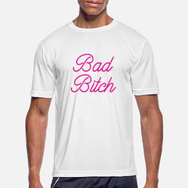 Bad Bitch Bad Bitch Shirt - Men's Sport T-Shirt