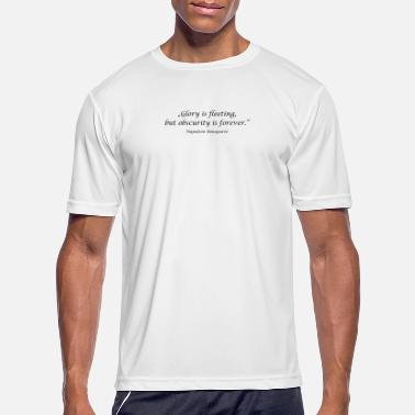 "Obscure ""Glory is fleeting, but obscurity is forever."" - N - Men's Sport T-Shirt"