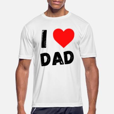 I Love Dad I love dad - Men's Sport T-Shirt