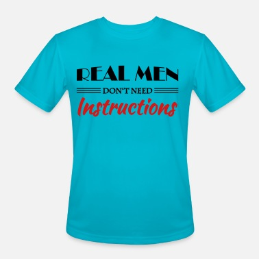 Instructions Real men don't need instructions - Men's Sport T-Shirt