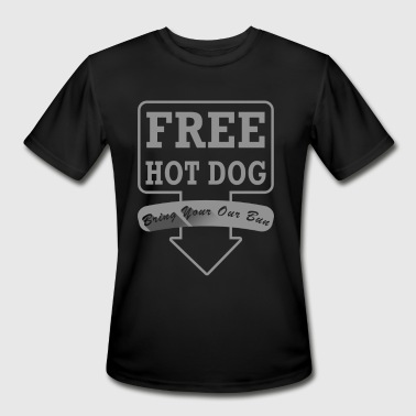 Free Hot Dog Bring Your Own Bun - Men's Moisture Wicking Performance T-Shirt