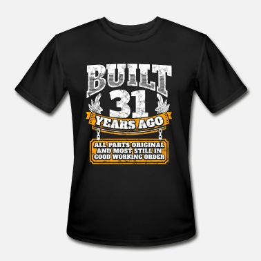 31 Years Old Birthday 31th birthday gift idea: Built 31 years ago Shirt - Men's Moisture Wicking Performance T-Shirt